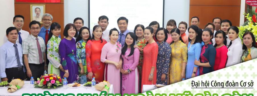 Đại hội Công đoàn Cơ sở Phòng khám Đa Khoa Hoàn Mỹ Sài Gòn | Nhiệm kỳ 2020 - 2025