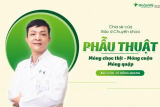 Phẫu thuật Móng chọc thịt - Móng cuộn - Móng quặp và Chia sẻ của Bác sĩ Chuyên khoa